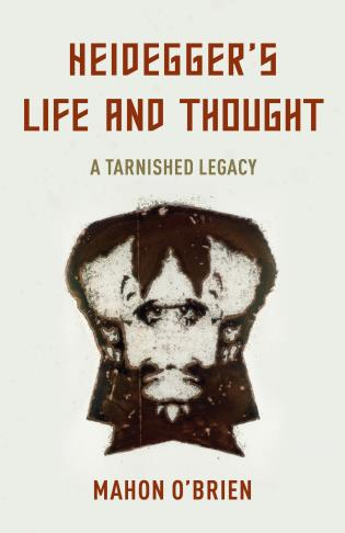 Cover image for the book Heidegger's Life and Thought: A Tarnished Legacy