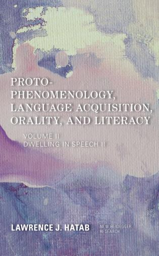 Proto-Phenomenology, Language Acquisition, Orality and Literacy, Dwelling in Speech II Book Cover