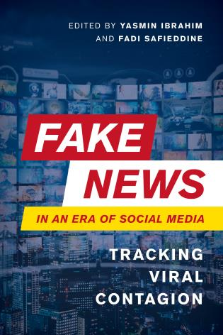 Cover image for the book Fake News in an Era of Social Media: Tracking Viral Contagion
