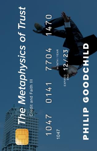 Cover image for the book The Metaphysics of Trust: Credit and Faith III