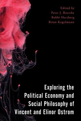 Cover image for the book Exploring the Political Economy and Social Philosophy of Vincent and Elinor Ostrom