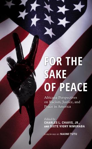 Cover image for the book For the Sake of Peace: Africana Perspectives on Racism, Justice, and Peace in America