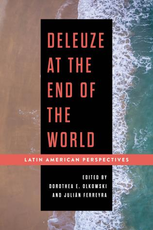 Cover image for the book Deleuze at the End of the World: Latin American Perspectives