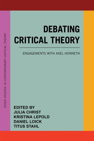Cover image for the book Debating Critical Theory: Engagements with Axel Honneth