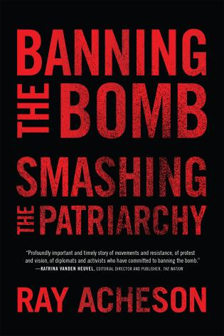 Cover image for the book Banning the Bomb, Smashing the Patriarchy