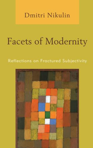 Cover image for the book Facets of Modernity: Reflections on Fractured Subjectivity