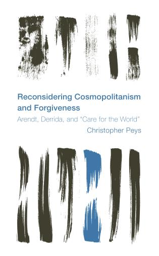 Cover image for the book Reconsidering Cosmopolitanism and Forgiveness: Arendt, Derrida, and