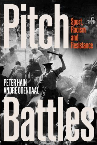 Cover image for the book Pitch Battles: Sport, Racism and Resistance