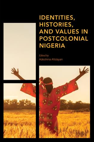 Cover image for the book Identities, Histories and Values in Postcolonial Nigeria