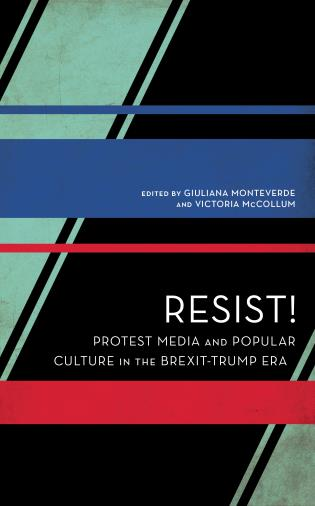 Cover image for the book Resist!: Protest Media and Popular Culture in the Brexit-Trump Era