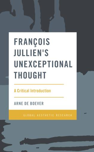 Cover image for the book François Jullien's Unexceptional Thought: A Critical Introduction