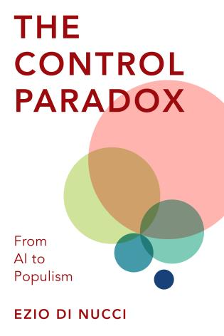 Cover image for the book The Control Paradox: From AI to Populism