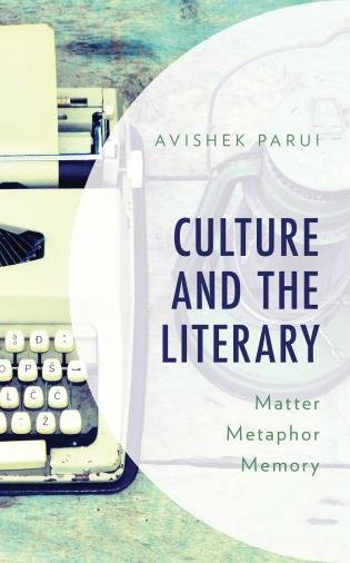 Cover image for the book Culture and the Literary: Matter, Metaphor, Memory
