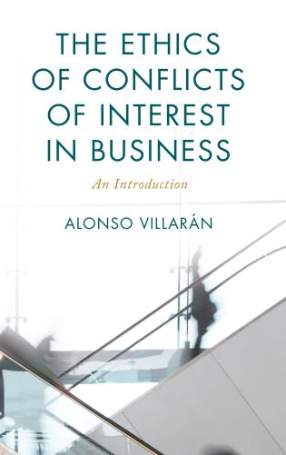 Cover Image of the book titled The  Ethics of Conflicts of Interest in Business