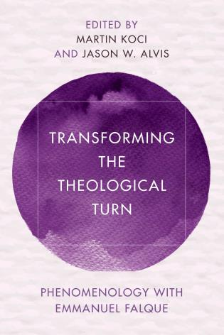 Transforming the Theological Turn: Phenomenology with Emmanuel Falque Book Cover