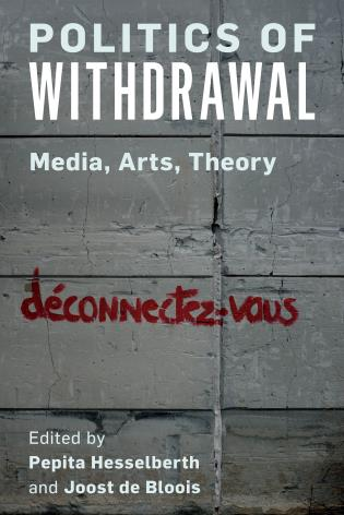 Cover image for the book Politics of Withdrawal: Media, Arts, Theory