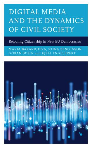 Cover image for the book Digital Media and the Dynamics of Civil Society: Retooling Citizenship in New EU Democracies