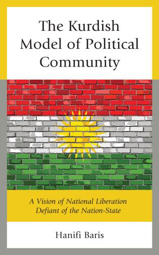 Cover image for the book The Kurdish Model of Political Community: A Vision of National Liberation Defiant of the Nation-State