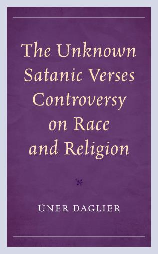 Cover image for the book The Unknown Satanic Verses Controversy on Race and Religion