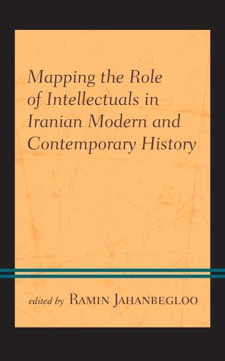 Cover image for the book Mapping the Role of Intellectuals in Iranian Modern and Contemporary History