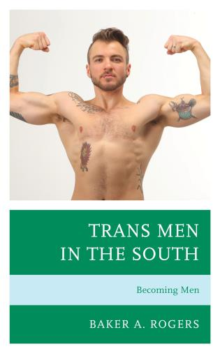 Cover image for the book Trans Men in the South: Becoming Men