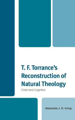 Cover image for the book T. F. Torrance's Reconstruction of Natural Theology: Christ and Cognition