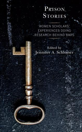 Cover image for the book Prison Stories: Women Scholars' Experiences Doing Research Behind Bars