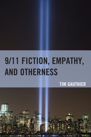 Cover image for the book 9/11 Fiction, Empathy, and Otherness