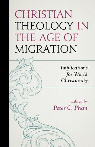 Cover image for the book Christian Theology in the Age of Migration: Implications for World Christianity