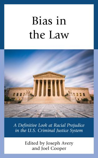 Cover image for the book Bias in the Law: A Definitive Look at Racial Prejudice in the U.S. Criminal Justice System