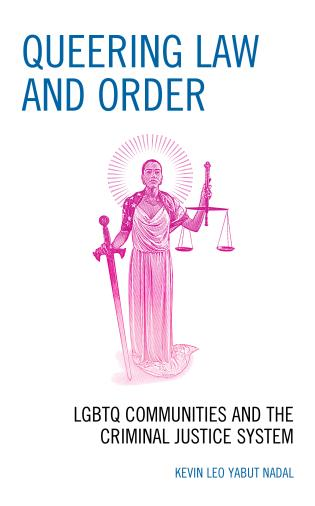 Cover image for the book Queering Law and Order: LGBTQ Communities and the Criminal Justice System