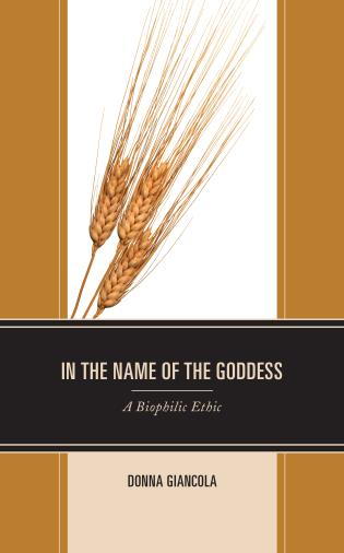 Cover image for the book In the Name of the Goddess: A Biophilic Ethic