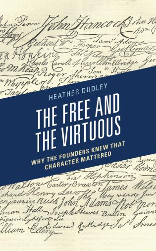 Cover image for the book The Free and the Virtuous: Why the Founders Knew that Character Mattered