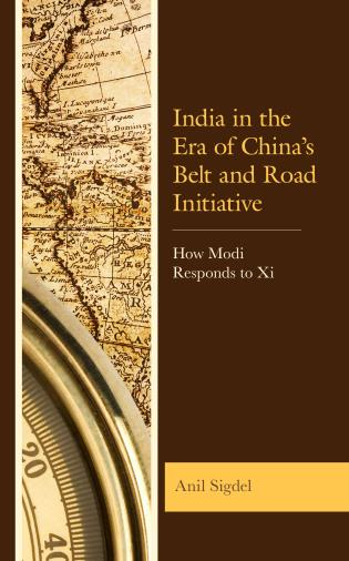 Cover image for the book India in the Era of China's Belt and Road Initiative: How Modi Responds to Xi