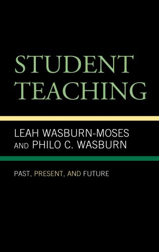 Cover image for the book Student Teaching: Past, Present, and Future