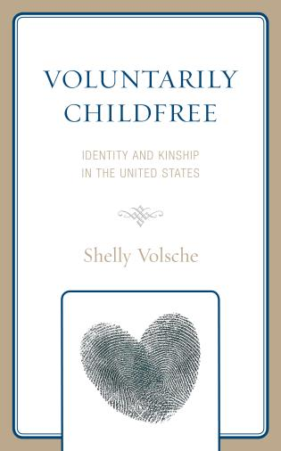 Cover image for the book Voluntarily Childfree: Identity and Kinship in the United States