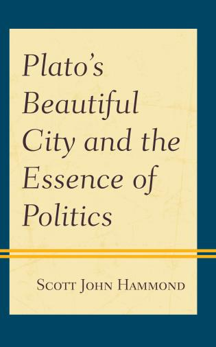 Cover image for the book Plato's Beautiful City and the Essence of Politics