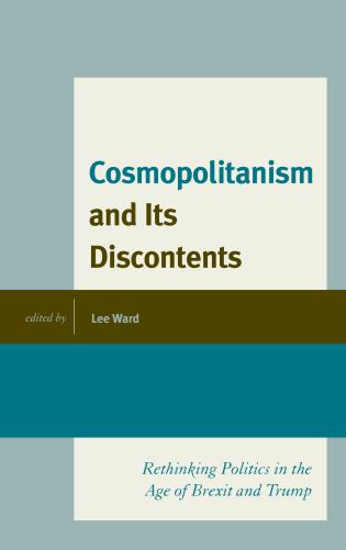 Cover image for the book Cosmopolitanism and Its Discontents: Rethinking Politics in the Age of Brexit and Trump