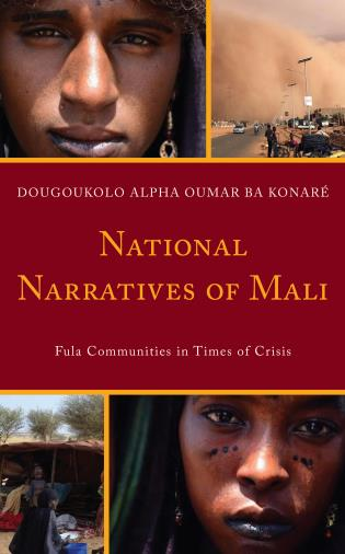 Cover image for the book National Narratives of Mali: Fula Communities in Times of Crisis