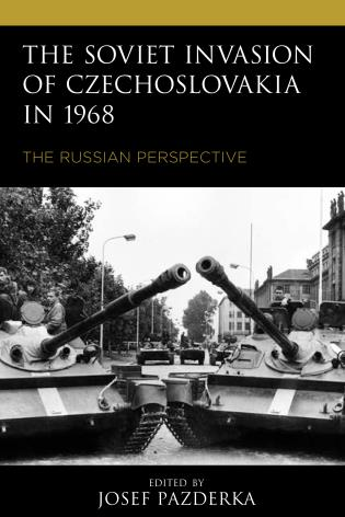 Cover image for the book The Soviet Invasion of Czechoslovakia in 1968: The Russian Perspective