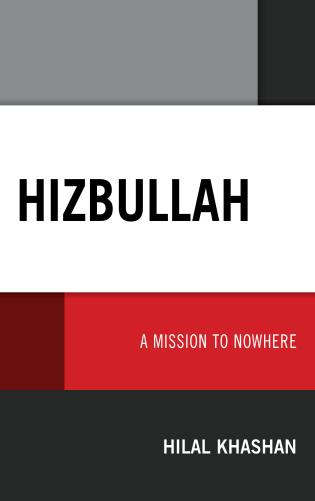 Cover image for the book Hizbullah: A Mission to Nowhere