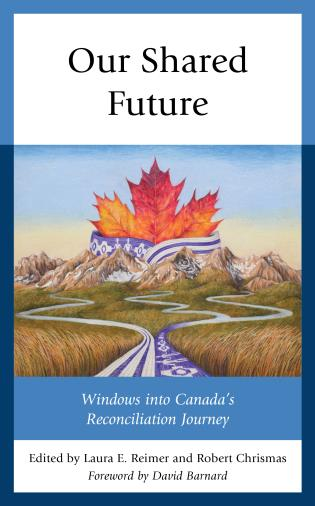 Cover image for the book Our Shared Future: Windows into Canada's Reconciliation Journey
