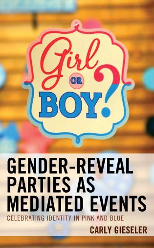Cover image for the book Gender-Reveal Parties as Mediated Events: Celebrating Identity in Pink and Blue