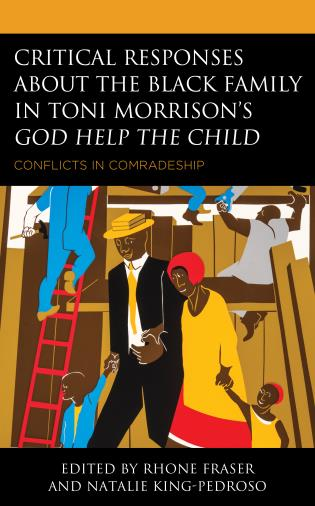 Cover image for the book Critical Responses About the Black Family in Toni Morrison's God Help the Child: Conflicts in Comradeship