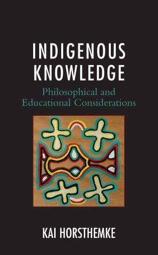 Cover image for the book Indigenous Knowledge: Philosophical and Educational Considerations