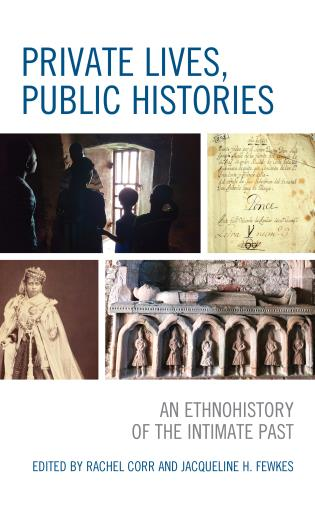 Cover image for the book Private Lives, Public Histories: An Ethnohistory of the Intimate Past