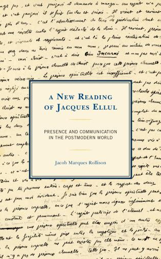 Cover image for the book A New Reading of Jacques Ellul: Presence and Communication in the Postmodern World