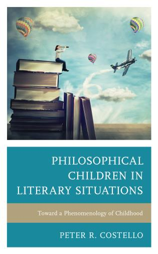 Cover image for the book Philosophical Children in Literary Situations: Toward a Phenomenology of Childhood