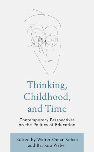 Cover image for the book Thinking, Childhood, and Time: Contemporary Perspectives on the Politics of Education