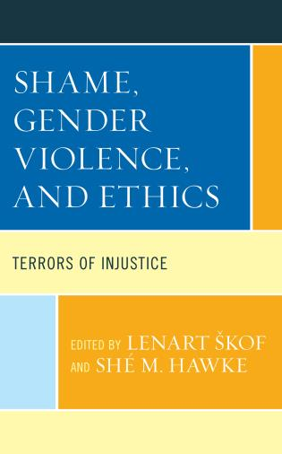Cover image for the book Shame, Gender Violence, and Ethics: Terrors of Injustice